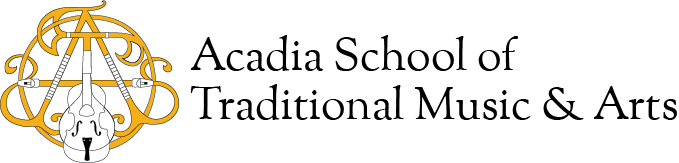The Acadia School of Traditional Music & Arts